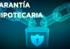 GARANTÍA HIPOTECARIA
